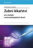 Zubní lékařství pro studující nestomatologických oborů - Jiří Mazánek, kolektiv a
