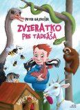 Zvieratko pre Tadeáša - Peter Gajdošík, ...