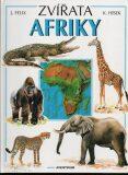 Zvířata Afriky - Jiří Felix, ...