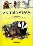 Zvířata v lese - Miloš Anděra, ...
