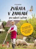 Zvířata v zahradě pro radost i užitek - Petra Rubášová
