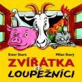 Zvířátka a loupežníci - Ester Stará, Milan Starý