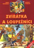 Zvířátka a loupežníci - Dagmar Košková, ...