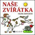 Naše zvířátka - Helena Zmatlíková