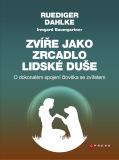Zvíře jako zrcadlo lidské duše - Ruediger Dahlke, ...