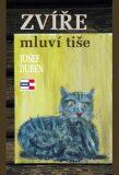 Zvíře mluví tiše - Josef Duben