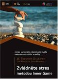Zvládněte stres metodou Inner Game - W. Timothy Gallwey