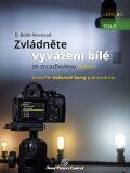 Zvládněte vyvážení bílé se zrcadlovkou Nikon - B. BoNo Novosad