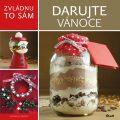 Zvládnu to sám: Darujte Vánoce - Florian a Andrea Überallovi
