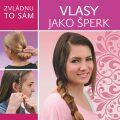 Zvládnu to sám: Vlasy jako šperk - Szalay Könyvek