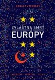 Zvláštna smrť Európy - Douglas Murray