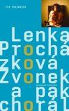 Zvonek a pak chorál - Lenka Procházková, ...