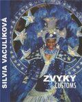 Zvyky / Customs - Silvia Vaculíková
