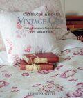 Vintage Chic: Using Romantic Fabrics and Flea Market Finds