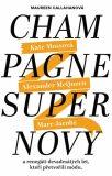 Champagne Supernovy: Marc Jacobs, Alexander McQueen, Kate Mossová a renegáti 90. let, kteří přetvořili módu