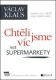 Václav Klaus – Chtěli jsme víc než supermarkety