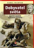 Dobyvatel světa - Válečná anabáze Alexandra Velikého