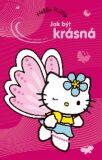 Hello Kitty Jak být krásná