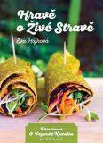 Hravě o živé stravě - Vitariánská a veganská kuchařka pro děti a dospělé