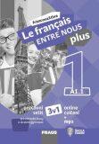Le francais ENTRE NOUS plus 1/A1.1 - Pracovní sešit 3 v 1 + mp3