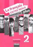Le francais ENTRE NOUS plus 2 PS (A1.1)