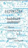 Slovníček hudebních osobností – Skladatelé, instrumentalisté, pěvci, dirigenti, nástrojáři