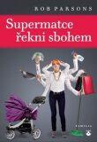 Supermatce řekni sbohem