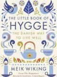 The Little Book of Hygge - The Danish Way to Live Well