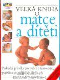 Velká kniha o matce a dítěti - 13. vydání