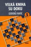 Velká kniha sudoku 5 + Godoku navíc