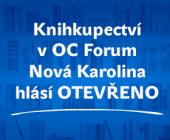 Knihkupectví Ostrava Forum Nová Karolina hlásí OTEVŘENO!