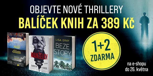 Objev nové thrillery!   BALÍČEK 1+2 ZA 389 Kč