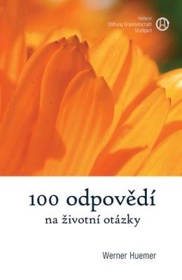 100 odpovědí na životní otázky - Huemer Werner