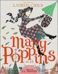 Mary Poppins : Illustrated Gift Edition - P. L. Traversová