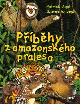 Příběhy z amazonského pralesa - Patrick M. Agot
