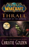 World of Warcraft: Thrall: Twilight of the Aspects - Christie Golden