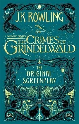 Fantastic Beasts: The Crimes of Grindelwald - The Original Screenplay - Joanne K. Rowlingová
