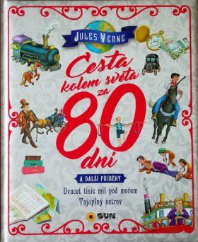 Cesta kolem světa za 80 dní a další příběhy - Dvacet tisíc mil pod mořem, Tajuplný ostrov - Jules Verne