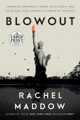 Blowout : Corrupted Democracy, Rogue State Russia, and the Richest, Most Destructive Industry on Ear
