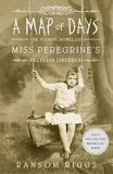 A Map of Days : Miss Peregrine´s Peculiar Children - Ransom Riggs