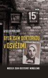 Byla jsem doktorkou vOsvětimi - Musela jsem asistovat Mengelemu - Gisella Perlová