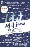 Let It Snow (Film Tie In) - John Green
