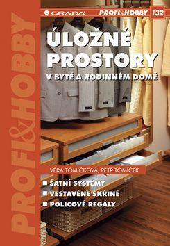 Úložné prostory v bytě a rodinném domě - Věra Tomíčková, Petr Tomíček - e-kniha