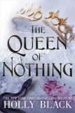 The Queen of Nothing (The Folk of the Air #3) - Holly Blacková