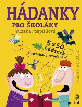 Hádanky pro školáky - 5 x 50 hádanek k veselému procvičování - Zuzana Pospíšilová