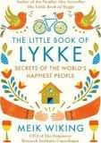 The Litle Book of Lykke: The Danish - Meik Wiking
