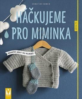 Háčkujeme pro miminka - Borck Dorothee