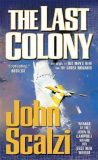 The Last Colony : Old Man´s War Book 3 - John Scalzi