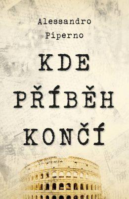 Kde příběh končí - Alessandro Piperno