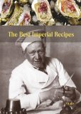 The Best Imperial Recipes - Harald Salfellner, ...
